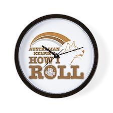 australian kelpie's how I roll Wall Clock
