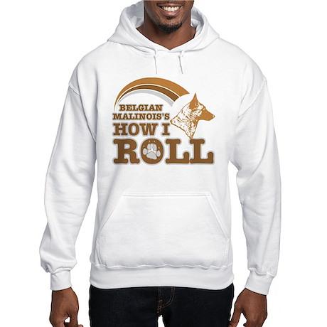 belgian malinois's how I roll Hooded Sweatshirt