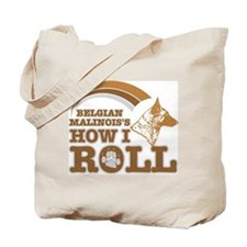 belgian malinois's how I roll Tote Bag