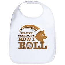 belgian sheepdog's how I roll Bib