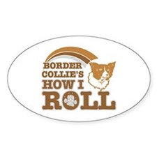 border collie's how I roll Oval Decal