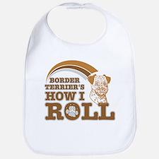 border terrier's how I roll Bib