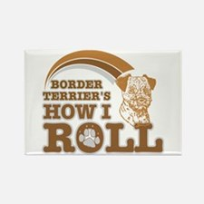 border terrier's how I roll Rectangle Magnet
