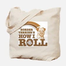 border terrier's how I roll Tote Bag