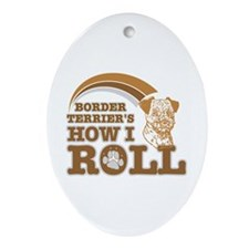 border terrier's how I roll Oval Ornament