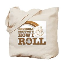 brussels griffon's how I roll Tote Bag