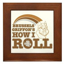 brussels griffon's how I roll Framed Tile