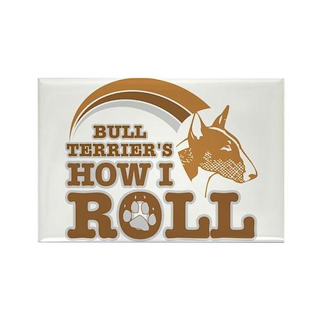 bull terrier's how I roll Rectangle Magnet (10 pac