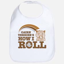 cairn terrier's how I roll Bib