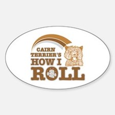 cairn terrier's how I roll Oval Decal
