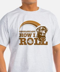 chocolate lab's how I roll T-Shirt