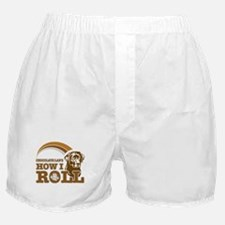 chocolate lab's how I roll Boxer Shorts