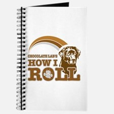 chocolate lab's how I roll Journal