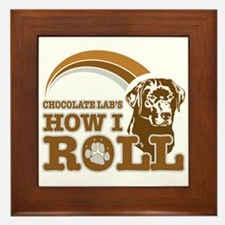 chocolate lab's how I roll Framed Tile