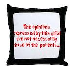 Child's Opinion Throw Pillow