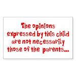 Child's Opinion Rectangle Sticker