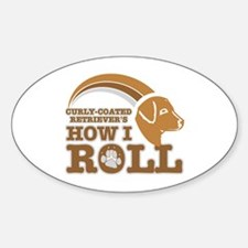 curly-coated retriever's how I roll Oval Decal