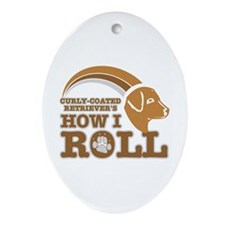 curly-coated retriever's how I roll Ornament (Oval