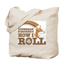 doberman pinscher's how I roll Tote Bag