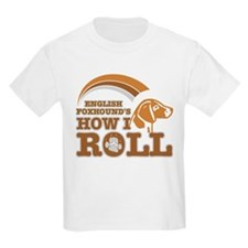 english foxhound's how I roll T-Shirt