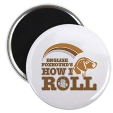 english foxhound's how I roll Magnet