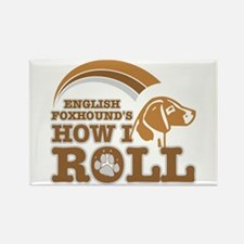 english foxhound's how I roll Rectangle Magnet (10