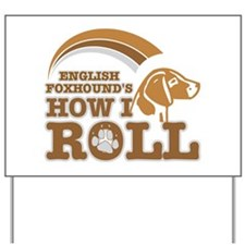 english foxhound's how I roll Yard Sign