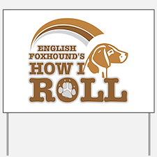 english foxhound's how I roll Yard Sign