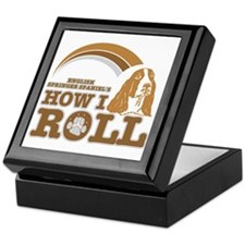 english springer spaniel's how I roll Keepsake Box