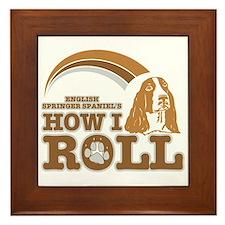 english springer spaniel's how I roll Framed Tile