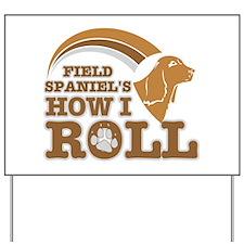 field spaniel's how I roll Yard Sign