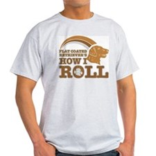 flat coated retriever's how I roll T-Shirt