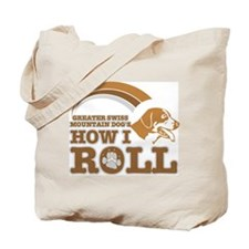 greater swiss mountain dog's how I roll Tote Bag