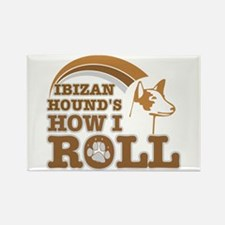 ibizan hound's how I roll Rectangle Magnet (100 pa