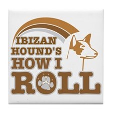 ibizan hound's how I roll Tile Coaster