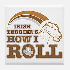 irish terrier's how I roll Tile Coaster