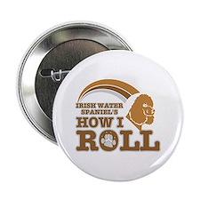 "irish water spaniel's how I roll 2.25"" Button"