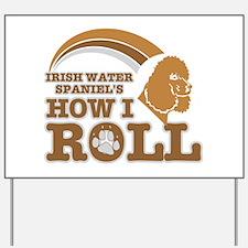 irish water spaniel's how I roll Yard Sign