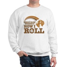 kerry blue terrier's how I roll Sweatshirt