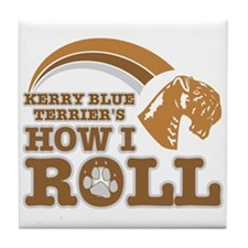 kerry blue terrier's how I roll Tile Coaster