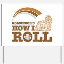 komondor's how I roll Yard Sign