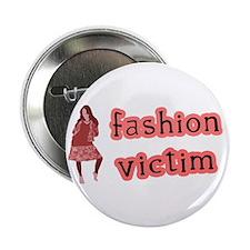 Fashion Victim Button