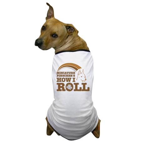 miniature pinscher's how I roll Dog T-Shirt
