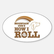 mountain cur's how I roll Oval Decal