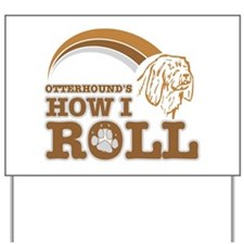 otterhound's how I roll Yard Sign