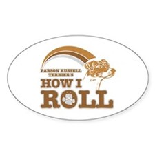 parson russell terrier's how I roll Oval Decal