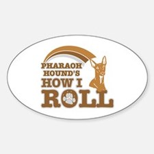 pharaoh hound's how I roll Oval Decal