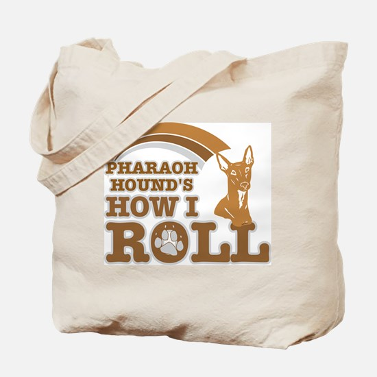 pharaoh hound's how I roll Tote Bag