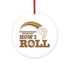 polish lowland sheepdog's how I roll Ornament (Rou