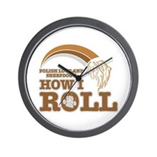 polish lowland sheepdog's how I roll Wall Clock